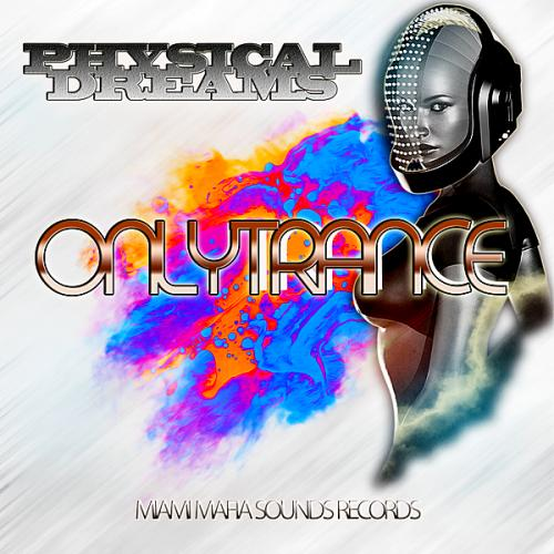 Physical Dreams-Only Trance (2019)