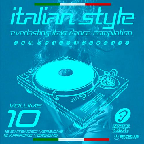 Italian Style Everlasting Italo Dance Compilation Vol 10 (2019)