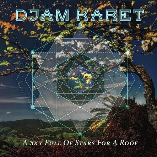Djam Karet - A Sky Full Of Stars For A Roof (2019)