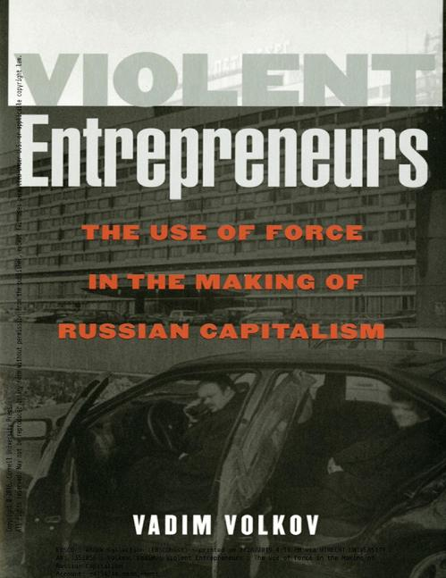 Violent Entrepreneurs The Use of F [Vadim Volkov]