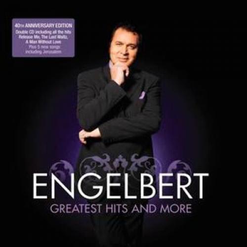Engelbert Humperdinck - Greatest Hits And More (2007)