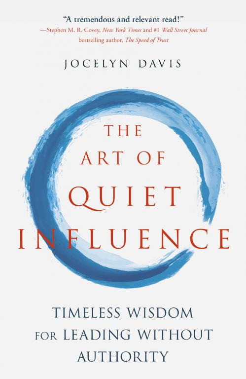 The Art of Quiet Influence by Jocelyn Davis