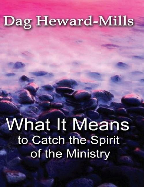 What it means to catch the spir [Dag Heward Mills]