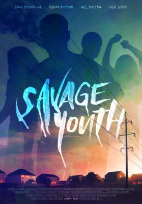 Дикая молодость / Savage Youth (2018) WEB-DL 1080p | HDRezka Studio