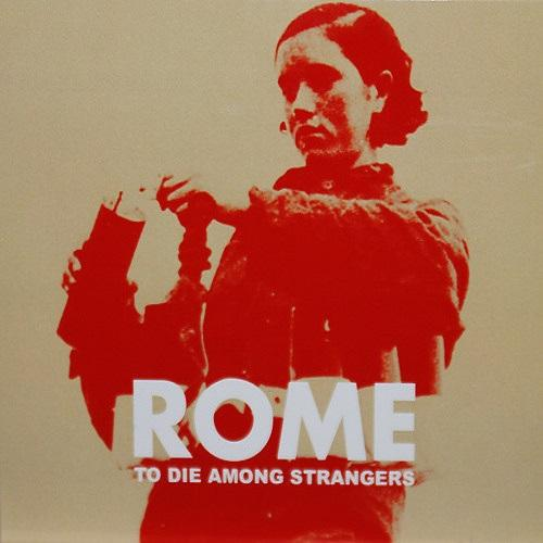 Rome - To Die Among Strangers [EP] (2009)