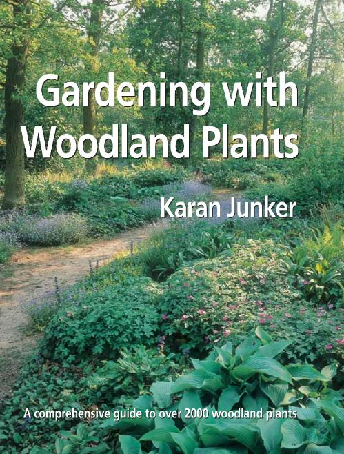 Gardening With Woodland Plants - A Comprehensive Guide to Over 2000 Woodland Plants