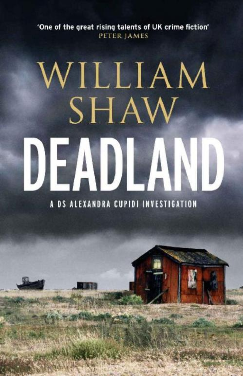 Deadland (DS Alexandra Cupidi, n  2) by William Shaw
