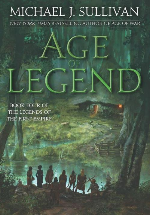 Age of Legend (Legends of the First Empire, n  4) by Michael J  Sullivan
