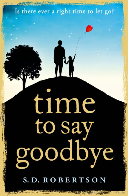 Time to Say Goodbye by S  D  Robertson