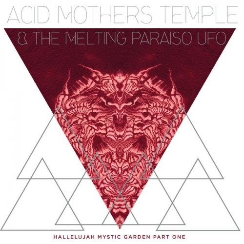Acid Mothers Temple & The Melting Paraiso U F O  - Hallelujah Mystic Garden Part ...