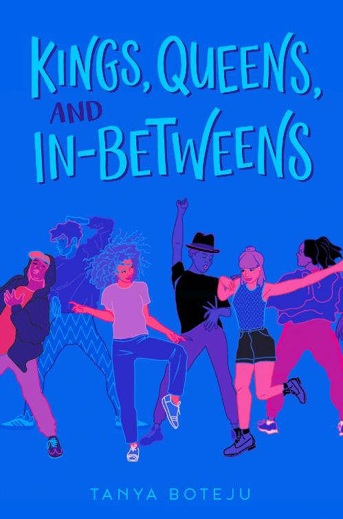 Kings, Queens, and In-Betweens by Tanya Boteju