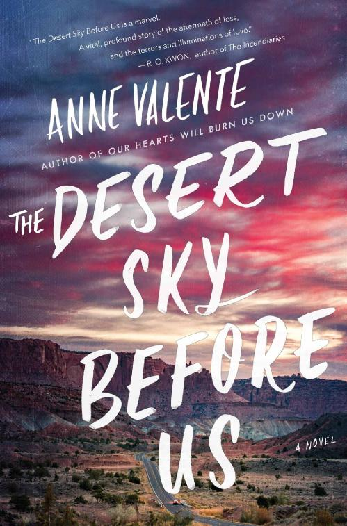 The Desert Sky Before Us by Anne Valente