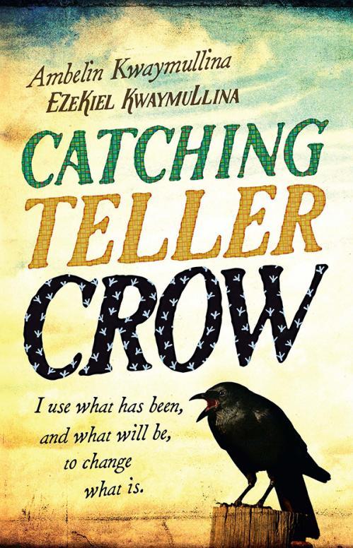 Catching Teller Crow by Ambelin Kwaymullina, Ezekiel Kwaymullina