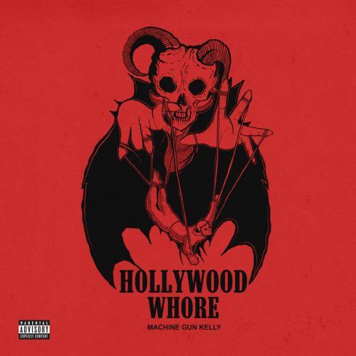 Machine Gun Kelly - Hollywood Whore (2019)