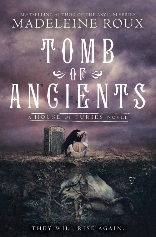 Tomb of Ancients (House of Furies, n 3) by Madeleine Roux