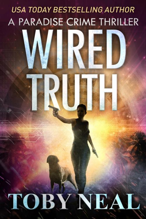 Wired Truth - Toby Neal