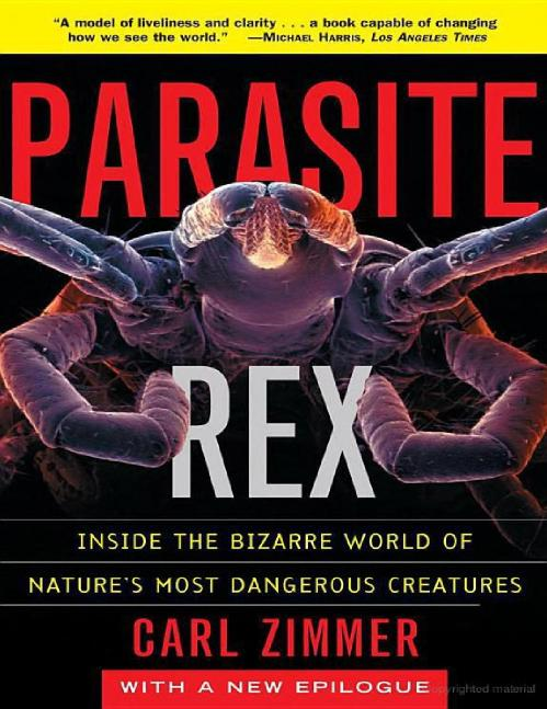 Parasite Rex- Inside the Bizarre Wor Carl Zimmer