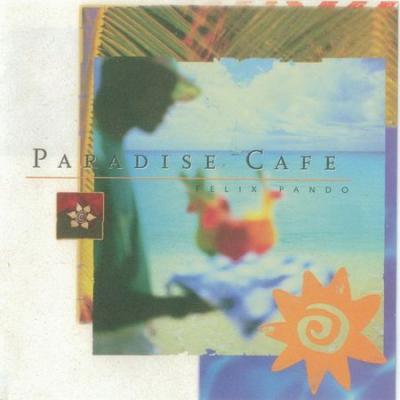 Felix Pando - Paradise Cafe (1997) [FLAC]
