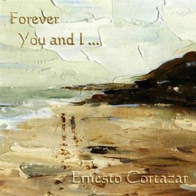 Ernesto Cortazar - Forever You And I (2009) [FLAC]