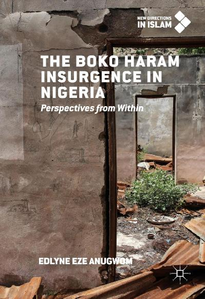 The Boko Haram Insurgence In Nigeria Perspectives from Within