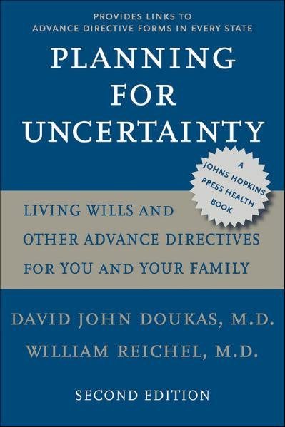 Planning for Uncertainty Living Wills and Other Advance Directives for You and You...