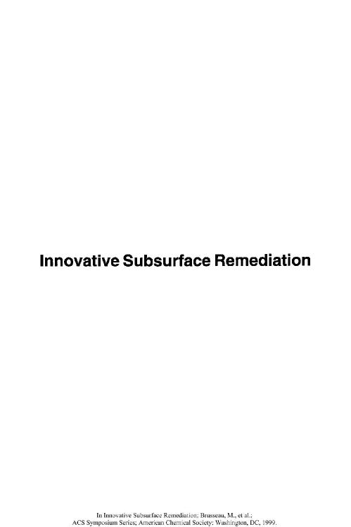 Innovative Subsurface Remediation  Field Testing of Physical, Chemical, and Charac...