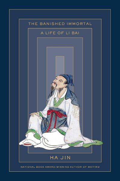 The Banished Immortal A Life of Li Bai (Li Po)