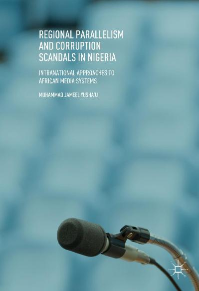 Regional Parallelism and Corruption Scandals in Nigeria Intranational Approaches t...
