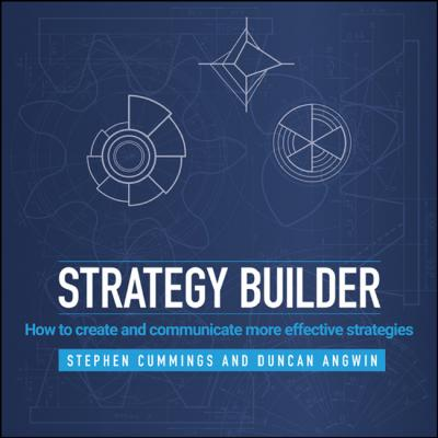 Strategy Builder How to Create and Communicate More Effective Strategies
