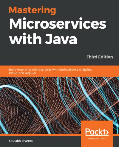 Mastering Microservices with Java, Third Edition