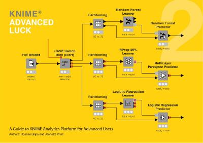 KNIME Advanced Luck A Guide to KNIME Analytics Platform for Advanced Users