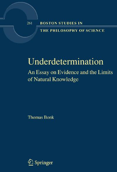 Underdetermination An Essay on Evidence and the Limits of Natural Knowledge