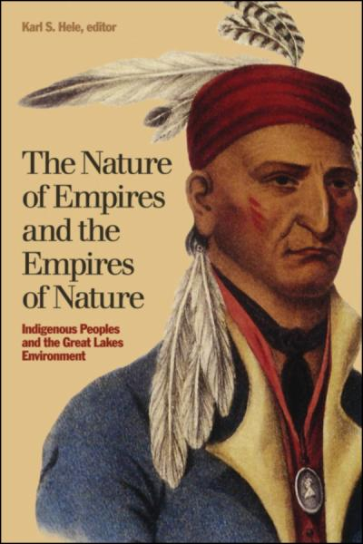 The Nature of Empires and the Empires of Nature Indigenous Peoples and the Great L...