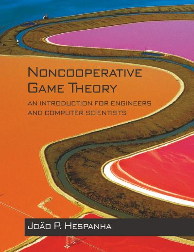 Noncooperative Game Theory An Introduction for Engineers and Computer Scientists
