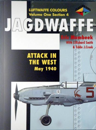 Jagdwaffe Volume One, Section 4 Attack In The West May 1940 (Luftwaffe Colours)