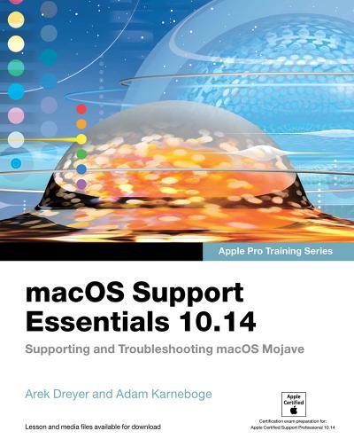 macOS Support Essentials 10 14 - Apple Pro Training Series