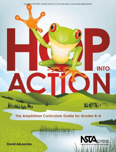 Hop Into Action The Amphibian Curriculum Guide for Grades K-4
