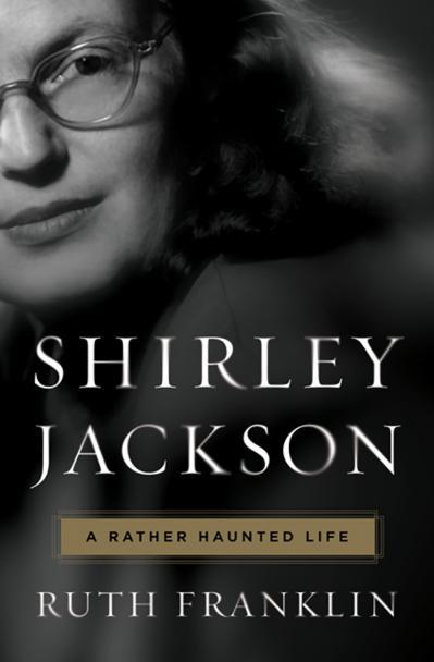Shirley Jackson- A Rather Haunted Life