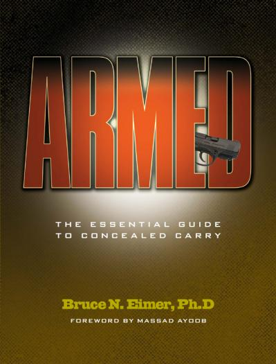 Armed The Essential Guide to Concealed Carry