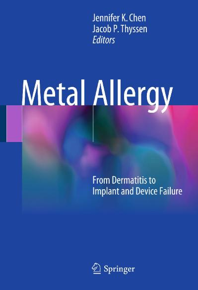 Metal Allergy From Dermatitis to Implant and Device Failure