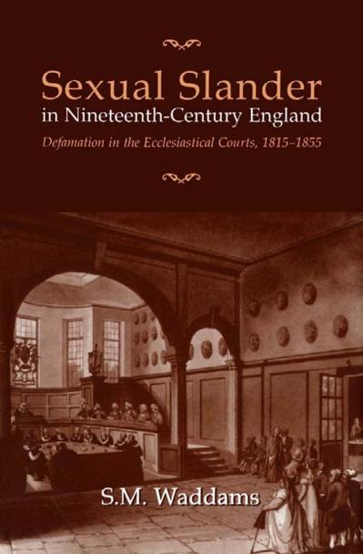 Waddams, S  M  - Sexual slander in nineteenth-century England   defamation in the ...