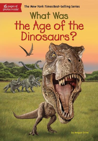 What Was the Age of the Dinosaurs -Penguin Workshop (2017)