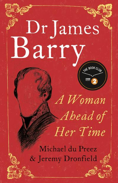 Dr James Barry-A Woman Ahead of Her Time