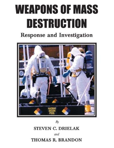Brandon, Thomas R   Drielak, Steven C  - Weapons of Mass Deruction   Response and ...