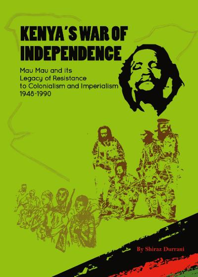 Kenya's War of Independence Mau Mau and Its Legacy of Resistance to Colonialism an...