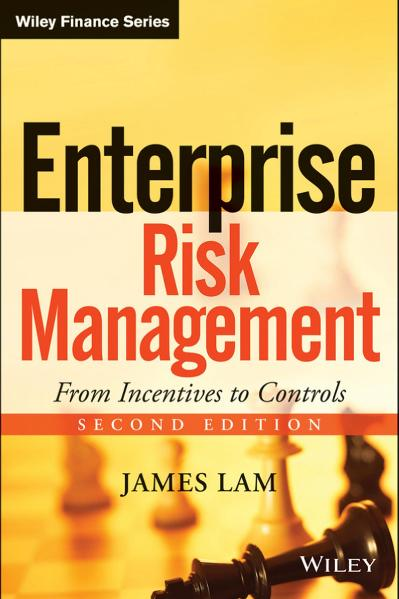 Enterprise Risk Management- From Incentives to Controls 2nd Edition