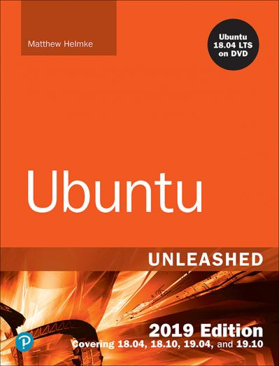 Ubuntu Unleashed Covering 18 04 18 10 19 04 13th Edition