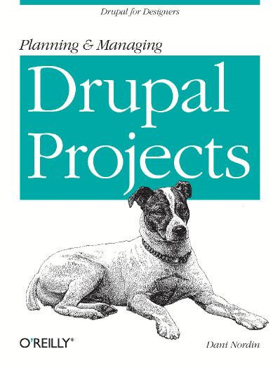 Dani Nordin - Planning and Managing Drupal Projects -O Reilly Media (2011)