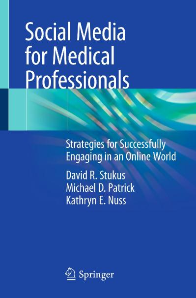 Social Media for Medical Professionals Strategies for Successfully Engaging in an ...