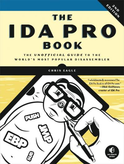 The IDA Pro Book The Unofficial Guide to the World's Mo Popular Disassembler